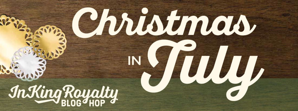 Christmas in July – InKing Royalty Blog Hop